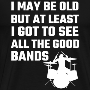 Band - I May Be Old But At Least I Got To See Al - Men's Premium T-Shirt