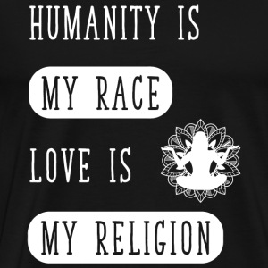 Weapon - Humanity Is My Race, love is my religio - Men's Premium T-Shirt