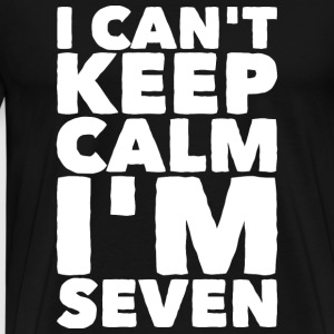 Seven - I Can't Keep Calm I'm Seven 7 - Men's Premium T-Shirt