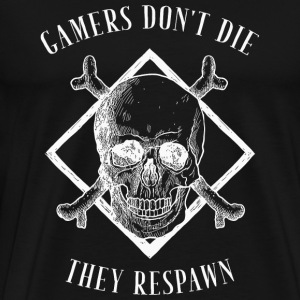 Video Game - Gamers Don't Die They Respawn - Vid - Men's Premium T-Shirt