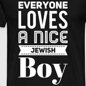 Jewish - EVERYONE LOVES A NICE JEWISH BOY - Hanu - Men's Premium T-Shirt