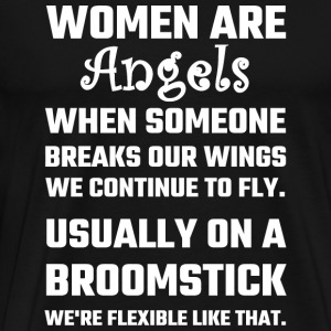 Women - Women Are Angels... - Men's Premium T-Shirt