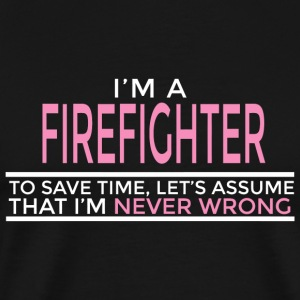 FIREFIGHTER - I'm FIREFIGHTER To Save Time Let's - Men's Premium T-Shirt