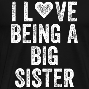 Sister - I Love Being A Big Sister Matching Sibl - Men's Premium T-Shirt