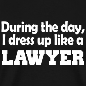 Guard - during the day i dress up like a lawyer - Men's Premium T-Shirt