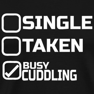 Cuddling - single taken busy cuddling - Men's Premium T-Shirt