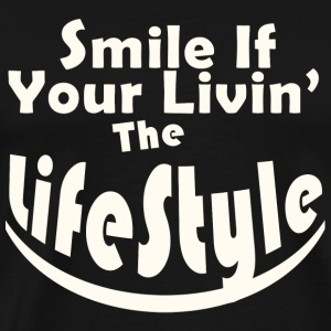 Lifestyle - Smile If your Livin' The Lifestyle S - Men's Premium T-Shirt