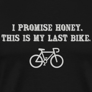 Bicycle - I promise honey, this is my last bike - Men's Premium T-Shirt