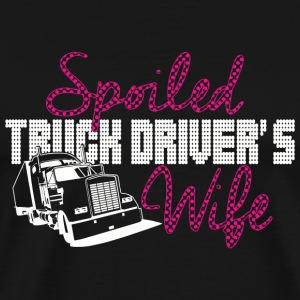 Truck driver spoiled truck drivers wife - Men's Premium T-Shirt
