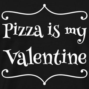 Pizza - Pizza is my valentine - Men's Premium T-Shirt