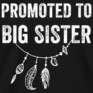 Sister - Promoted to big sister - Men's Premium T-Shirt
