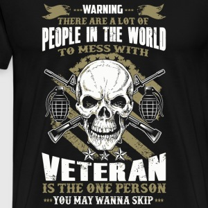 Veteran - People In The World To Mess With Veter - Men's Premium T-Shirt