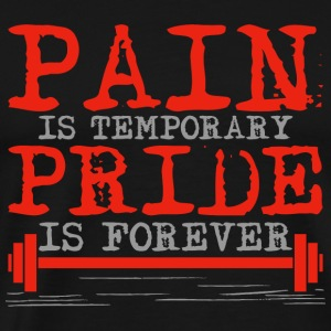 Bodybuilding - Pain is temporary, Pride is forev - Men's Premium T-Shirt