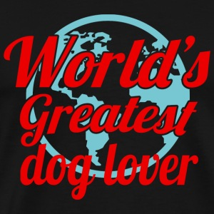 Dog lover - world's greatest dog lover - Men's Premium T-Shirt