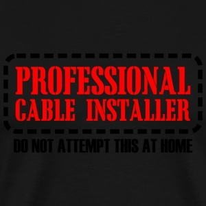 PROFESSIONAL - PROFESSIONAL CABLE INSTALLER DO N - Men's Premium T-Shirt