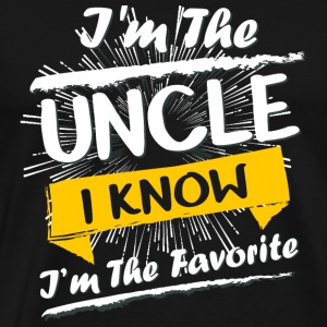 Uncle - I'm The Uncle I Know I'm The Favorite Sh - Men's Premium T-Shirt