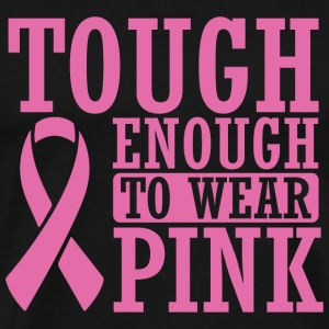 - Tought enough to wear pink - cancer - Men's Premium T-Shirt