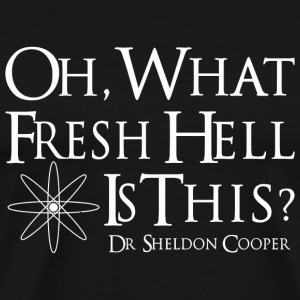 Funny - Oh, What Fresh Hell Is This? funny - Men's Premium T-Shirt