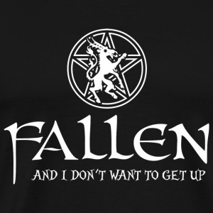 Fallen - Fallen -- And I Don't Want to Get Up - Men's Premium T-Shirt