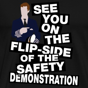Pilot - See you on the flipside of the safety de - Men's Premium T-Shirt
