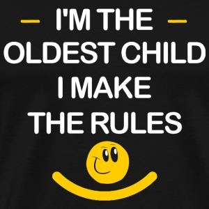 Funny - I'm The Oldest Child I Make The Rules - - Men's Premium T-Shirt