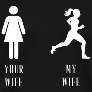 Fitness Your wife My Wife - Men's Premium T-Shirt