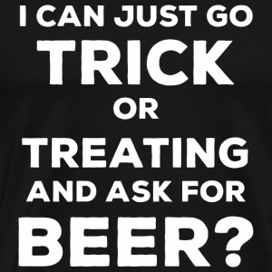 Beer - Halloween Beer Funny Trick Or Treating - Men's Premium T-Shirt