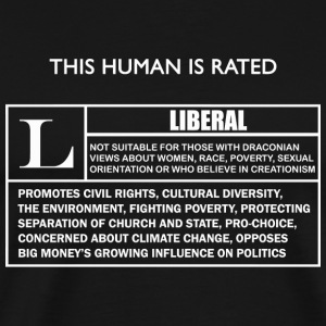 Liberal - This Human is Rated L for - Men's Premium T-Shirt