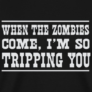 Zombie - When the zombies come I'm so tripping y - Men's Premium T-Shirt