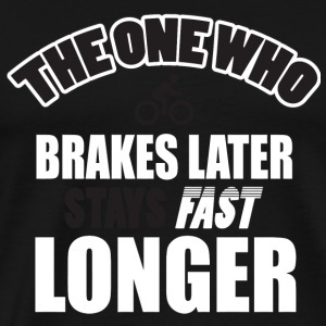 Bicycle - The one who brakes laster says fast lo - Men's Premium T-Shirt