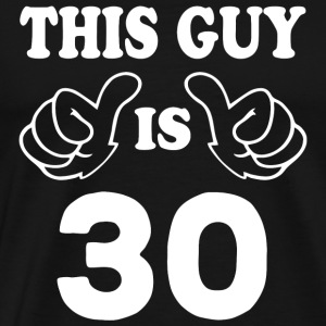 30th birthday - This Guy is thirty 30 Years Old - Men's Premium T-Shirt