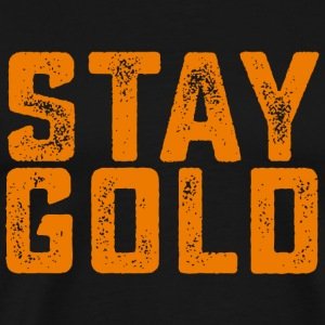 Stay gold - Stay gold - Men's Premium T-Shirt