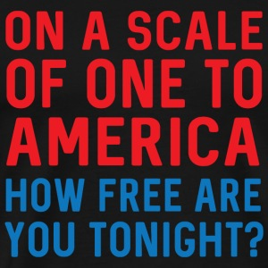 America - On a scale of one to America how free - Men's Premium T-Shirt