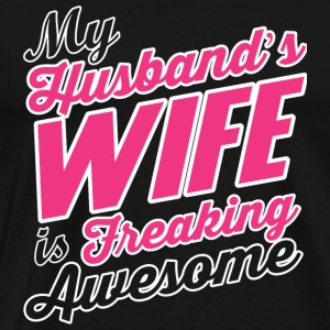 Wife - My husbands wife is freaking awesome - Men's Premium T-Shirt