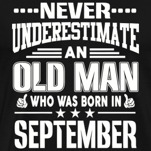 September - Never Underestimate An Old Man Who W - Men's Premium T-Shirt
