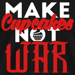 Cupcake - Make cupcakes not war - Men's Premium T-Shirt