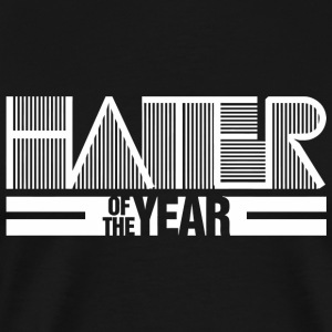 Hater - Hater of the Year - Men's Premium T-Shirt