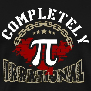 Math Teacher - Completely Pi Irrational - Math T - Men's Premium T-Shirt