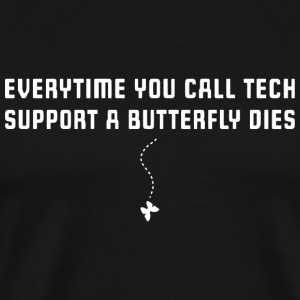 Butterfly - Everytime you call tech support a bu - Men's Premium T-Shirt