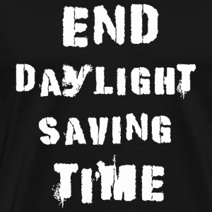 Dst - End Daylight Saving Time - Men's Premium T-Shirt