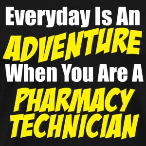 PHARMACY TECHNICIAN - EVERYDAY IS AN ADVENTURE W - Men's Premium T-Shirt