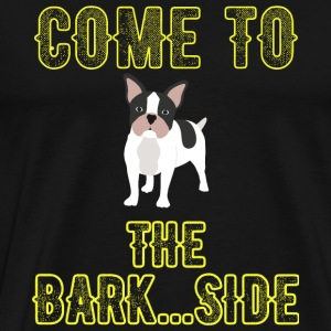 Boston Terrier - Come To The Bark Side - Funny B - Men's Premium T-Shirt