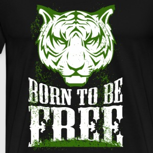 BORN TO BE FREE - BORN TO BE FREE - Men's Premium T-Shirt