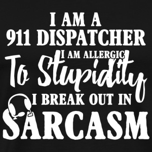 Dispatcher - 911 Dispatcher Shirt - I Am A Dispa - Men's Premium T-Shirt