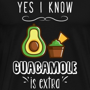 Guacamole - Yes I know Guacamole is extra - Men's Premium T-Shirt