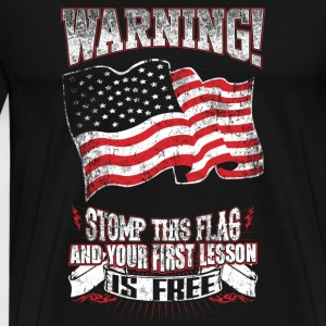 American - Stomp this flag and your lesson is fr - Men's Premium T-Shirt