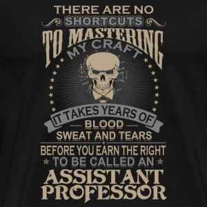 Assistant professor - Years of blood sweat tears - Men's Premium T-Shirt