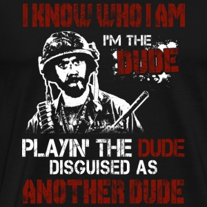 Disguised as another dude - I know who I am - Men's Premium T-Shirt