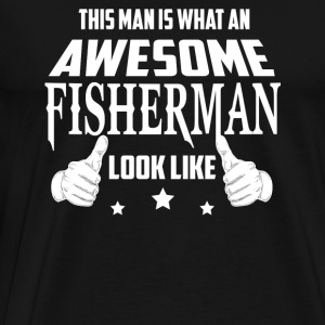 Fisherman - This man is what an awesome look lik - Men's Premium T-Shirt