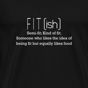 Fit - Likes being fit but equally likes food - Men's Premium T-Shirt
